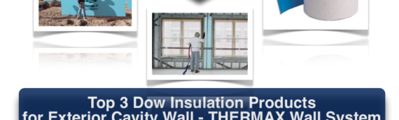 Top 3 Dow Insulation Products for Exterior Cavity Walls – Installation Instructions in Ithaca NY