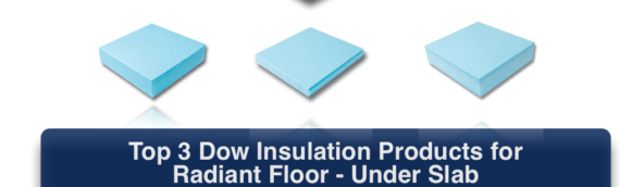 Top 3 Dow Insulation Products for Radiant Floor – Under Slab –  Installation Instructions in Ithaca NY