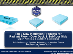 Dow Insulation Products for Radiant Floors - Over Deck Subfloor Expert Advice and Installation Instructions in Rochester NY